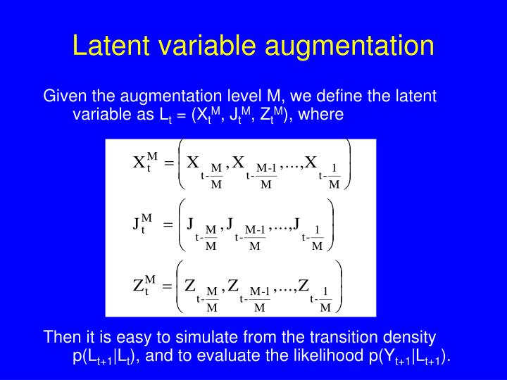 Latent variable augmentation