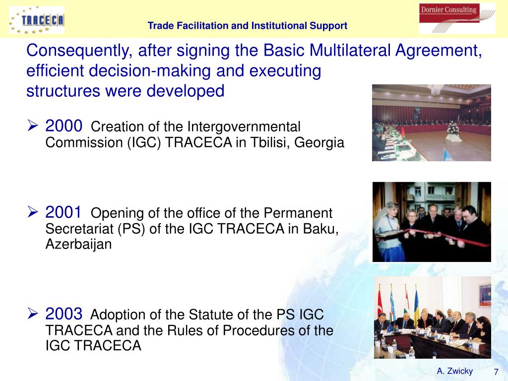 Consequently, after signing the Basic Multilateral Agreement, efficient decision-making and executing