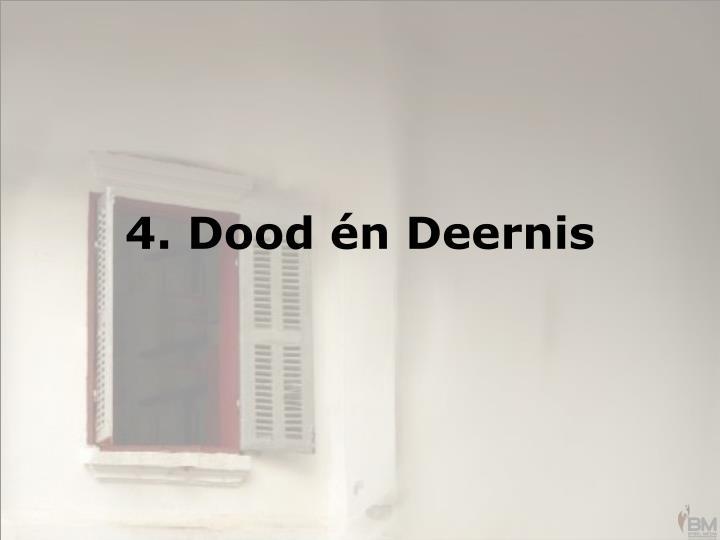 4. Dood én Deernis