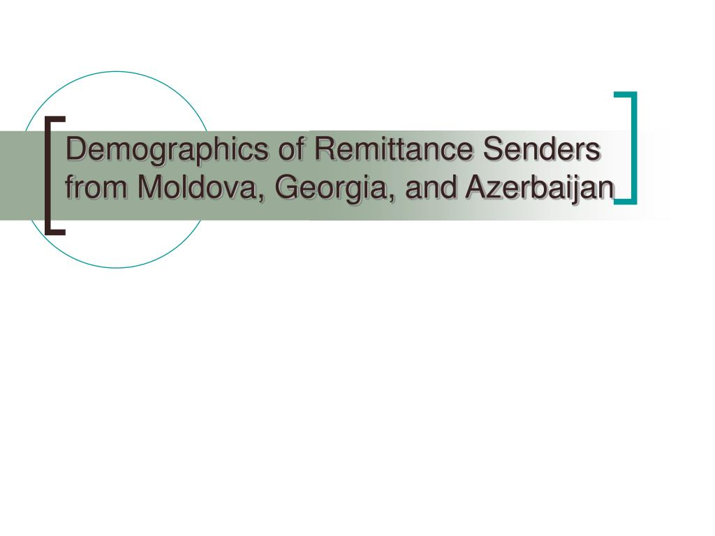Demographics of Remittance Senders from Moldova, Georgia, and Azerbaijan