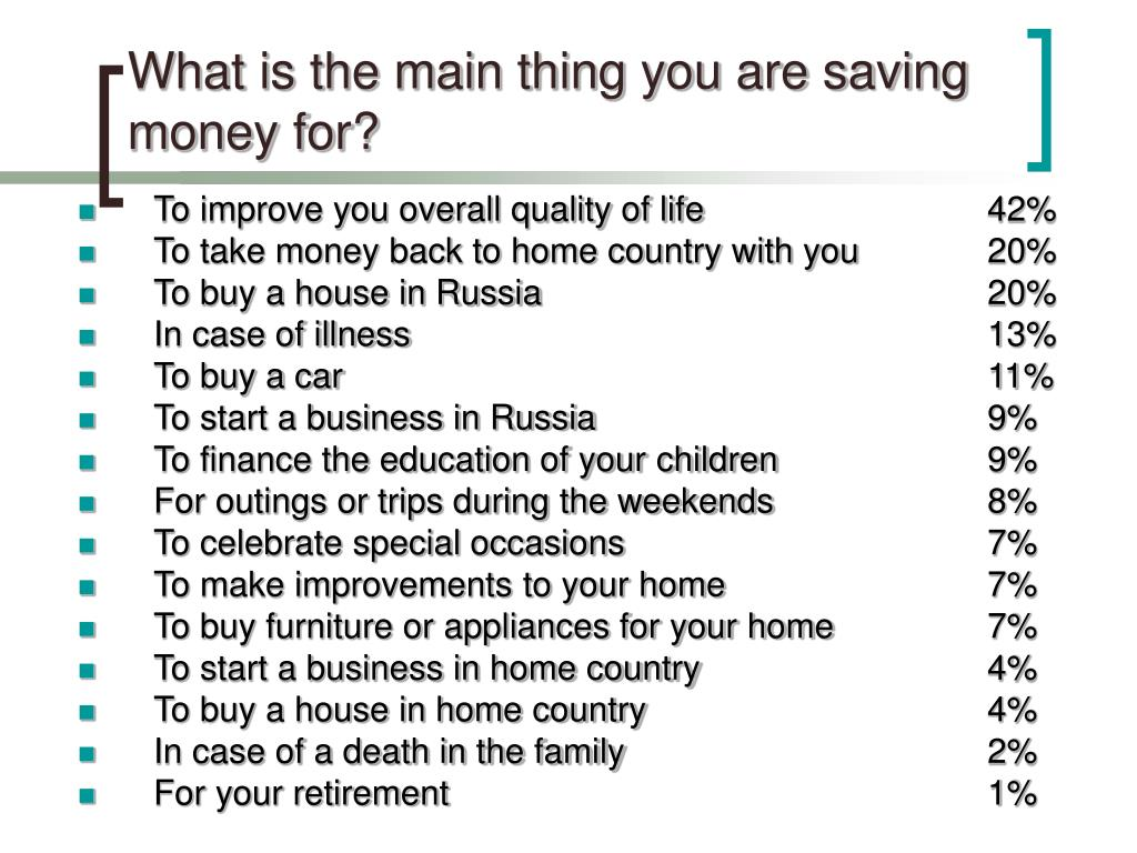 What is the main thing you are saving money for?