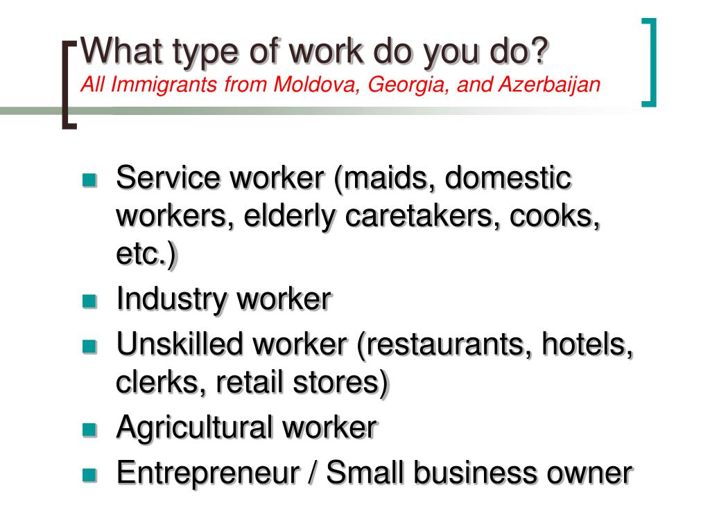 What type of work do you do?