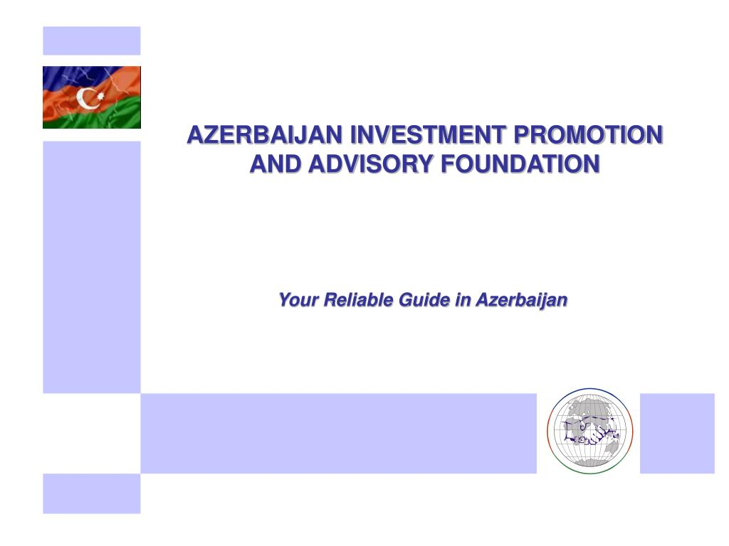 AZERBAIJAN INVESTMENT PROMOTION