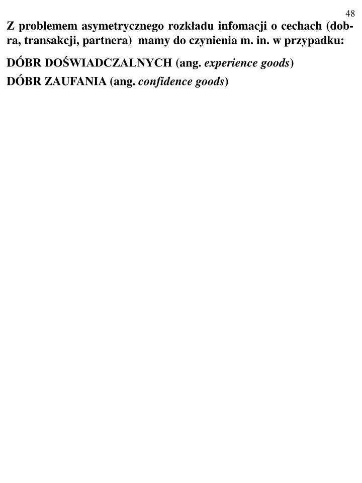 Z problemem asymetrycznego rozkładu infomacji o cechach (dob-ra, transakcji, partnera)