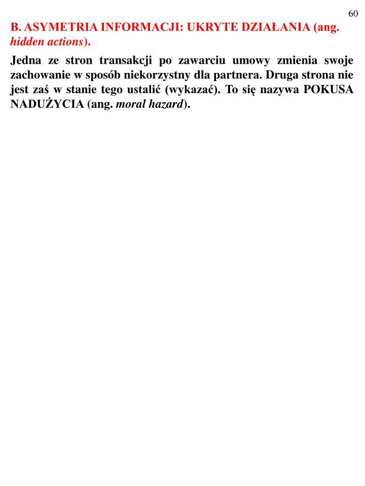 B. ASYMETRIA INFORMACJI: UKRYTE DZIAŁANIA (ang.