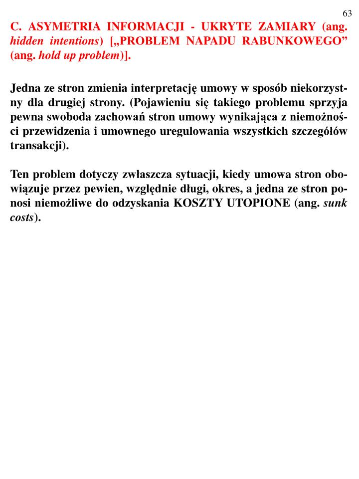 C. ASYMETRIA INFORMACJI - UKRYTE ZAMIARY (ang.