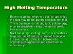 high melting temperature