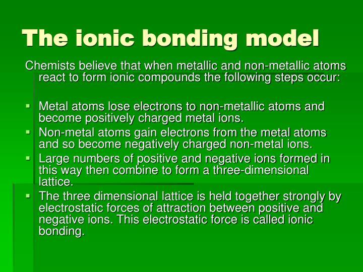 The ionic bonding model