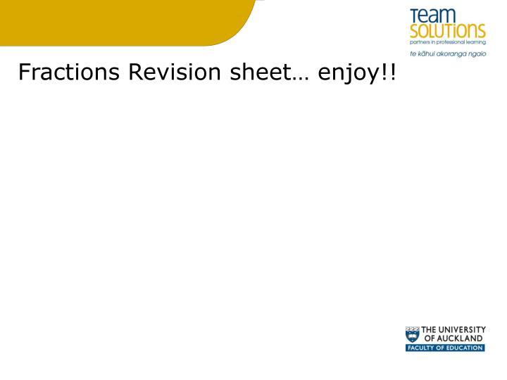 Fractions Revision sheet… enjoy!!