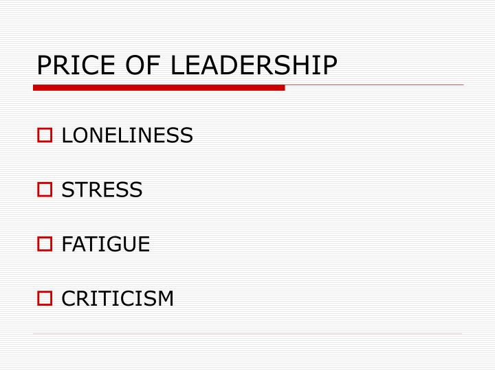 PRICE OF LEADERSHIP
