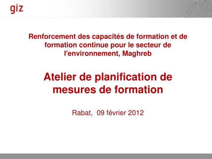 Renforcement des capacités de formation et de formation continue pour le secteur de l'environnement, Maghreb
