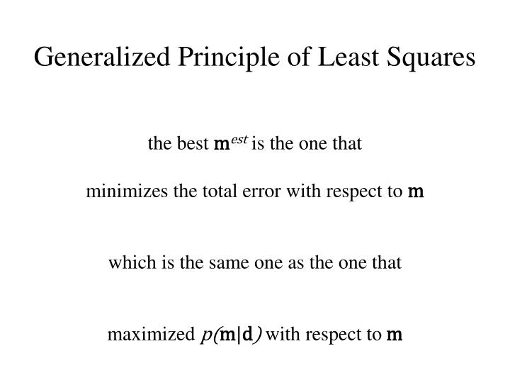 Generalized Principle of Least Squares