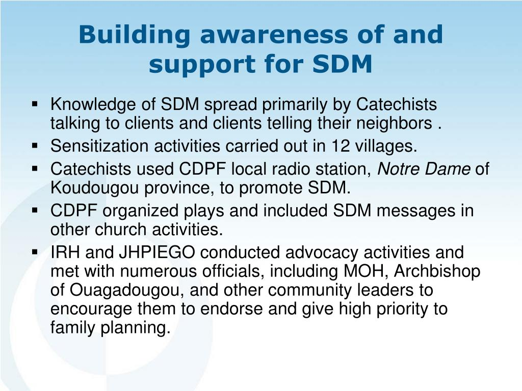 Knowledge of SDM spread primarily by Catechists talking to clients and clients telling their neighbors .