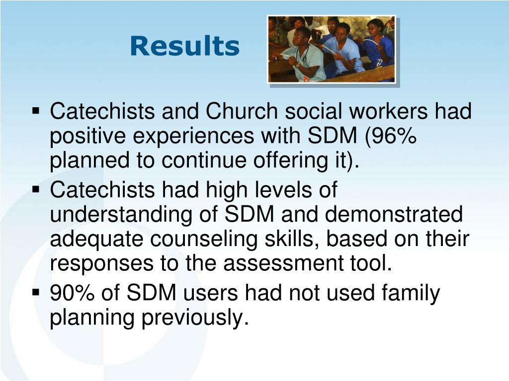 Catechists and Church social workers had positive experiences with SDM (96% planned to continue offering it).
