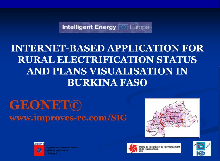 INTERNET-BASED APPLICATION FOR RURAL ELECTRIFICATION STATUS AND PLANS VISUALISATION IN BURKINA FASO