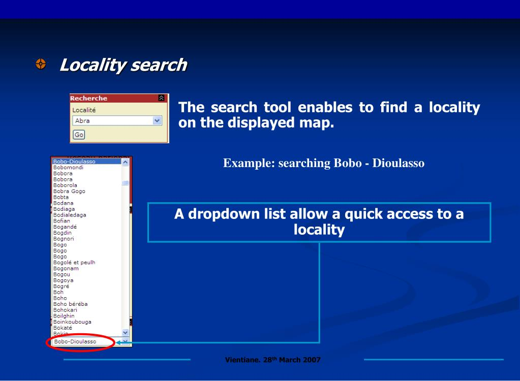A dropdown list allow a quick access to a locality
