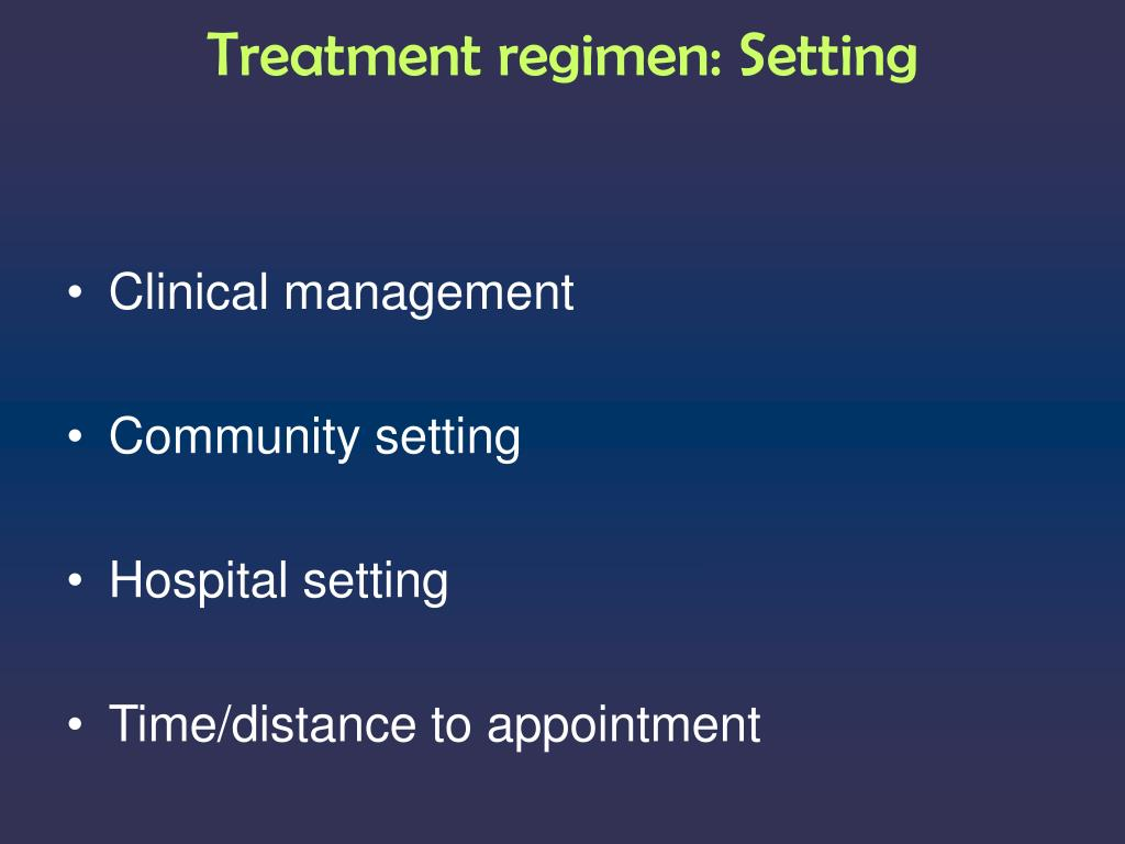 Treatment regimen:
