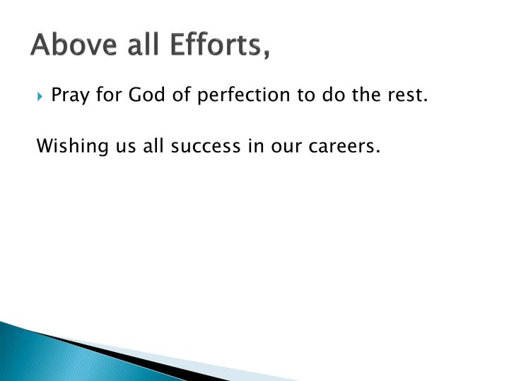 Above all Efforts,