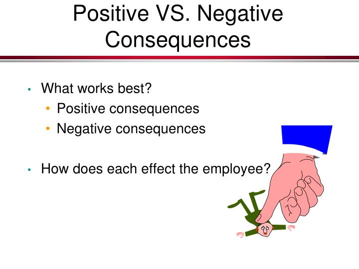 positive and negative consequences of the Emotion work (emotional labour) is defined as emotional regulation required to display organizationally desired emotions by the employees it has received increased attention because it is relevant in the service industry where social interactions with customers, clients, or patients are a.