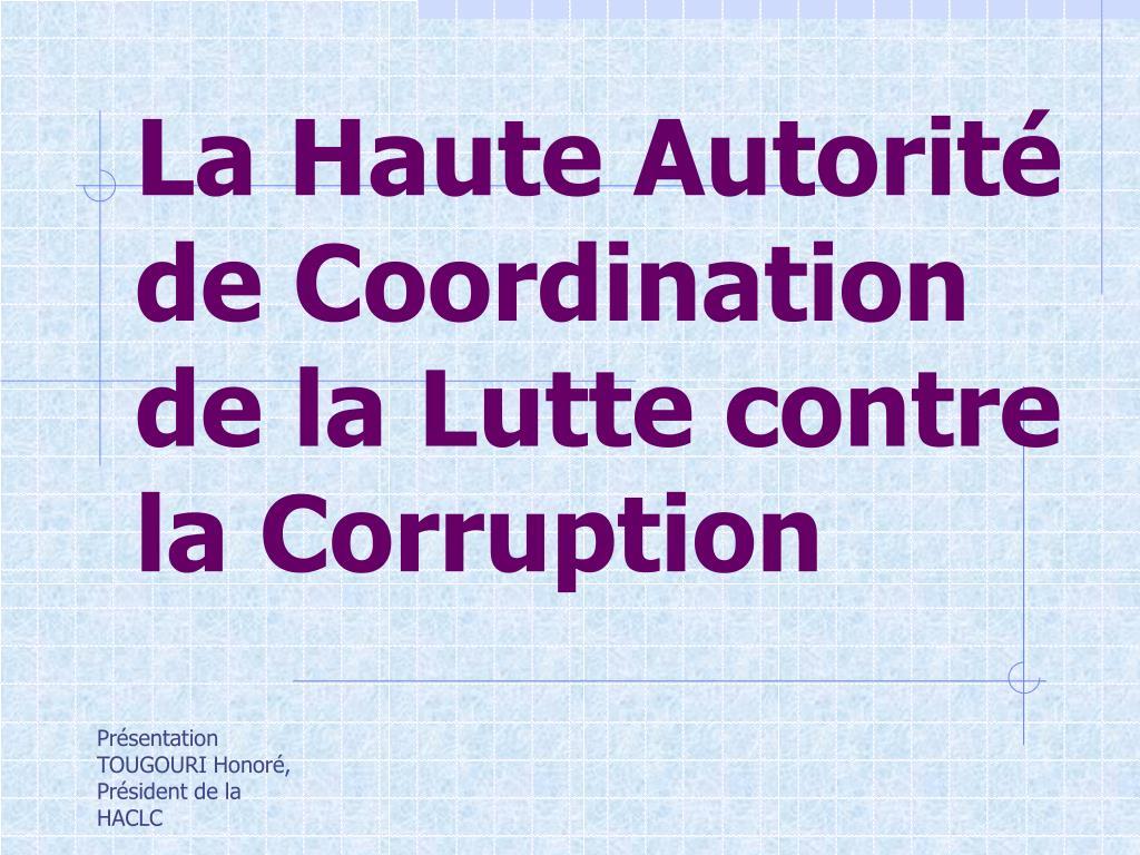 la haute autorit de coordination de la lutte contre la corruption