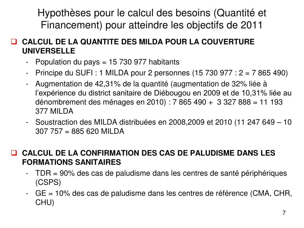 Hypothèses pour le calcul des besoins (Quantité et Financement) pour atteindre les objectifs de 2011