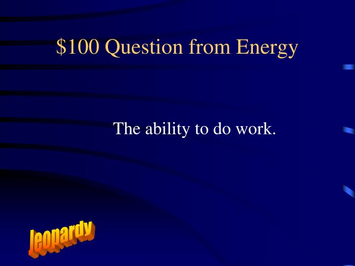 $100 Question from Energy