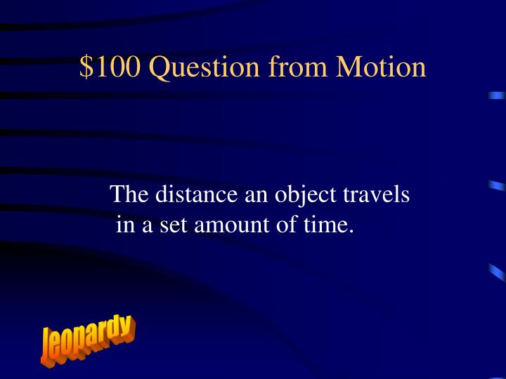 $100 Question from Motion