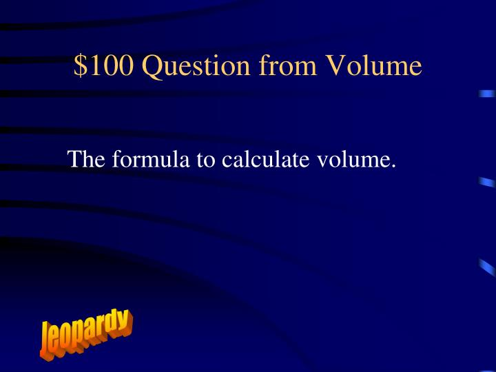 $100 Question from Volume