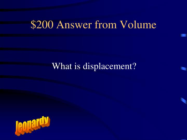 $200 Answer from Volume