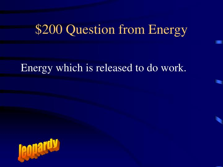 $200 Question from Energy