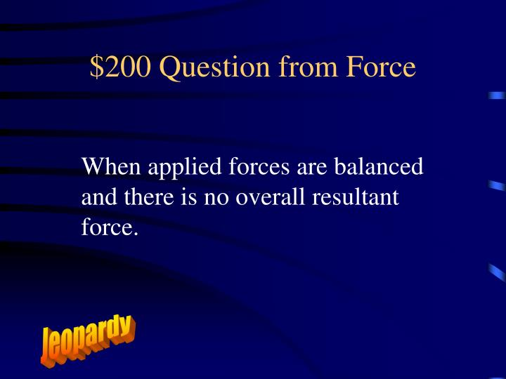 $200 Question from Force