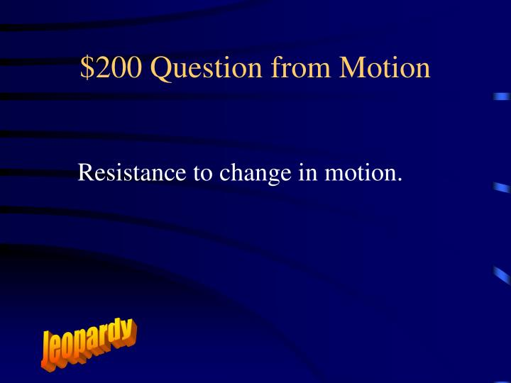 $200 Question from Motion