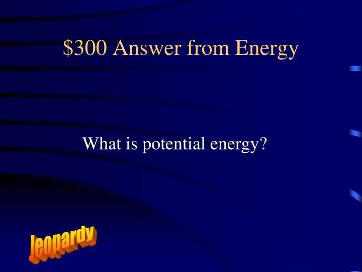 $300 Answer from Energy
