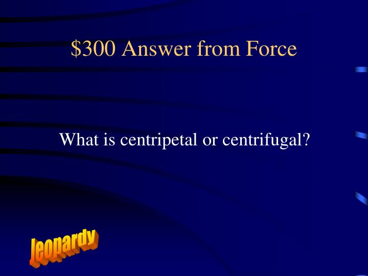 $300 Answer from Force