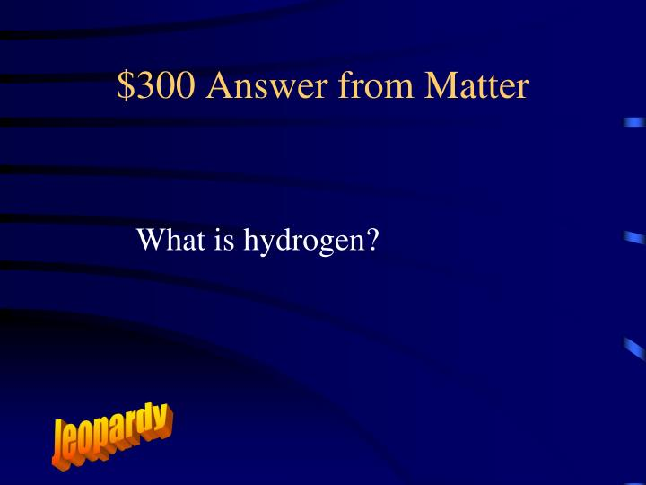 $300 Answer from Matter