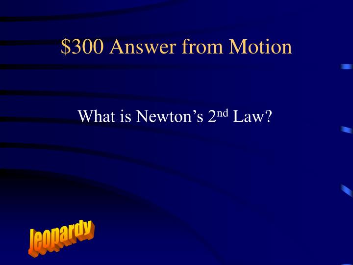 $300 Answer from Motion