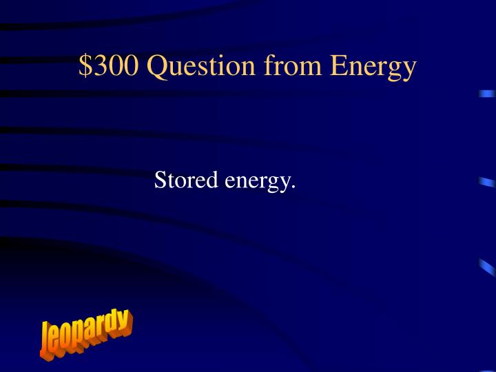 $300 Question from Energy