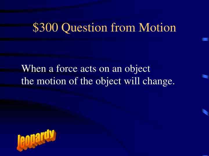 $300 Question from Motion