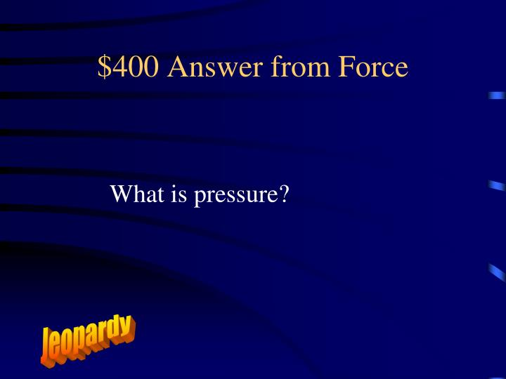 $400 Answer from Force