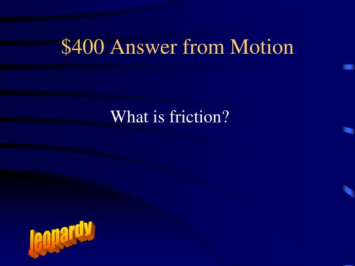 $400 Answer from Motion