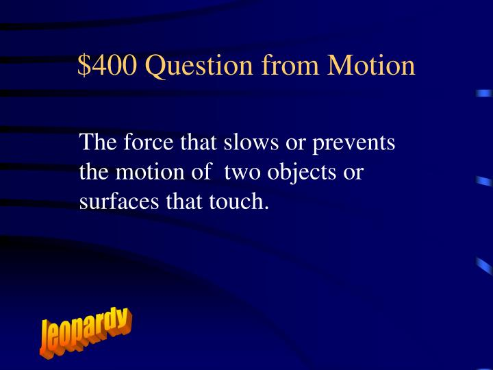 $400 Question from Motion