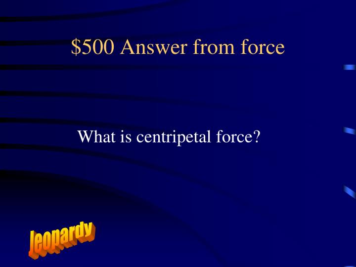 $500 Answer from force