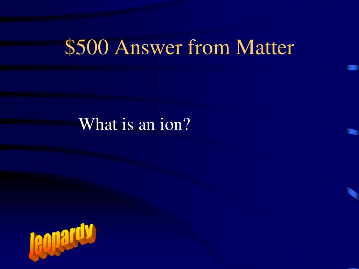 $500 Answer from Matter