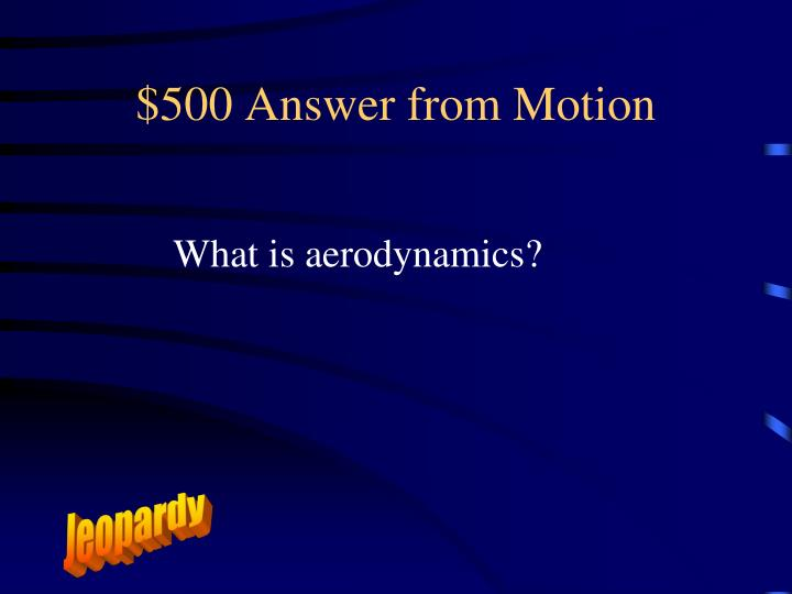 $500 Answer from Motion