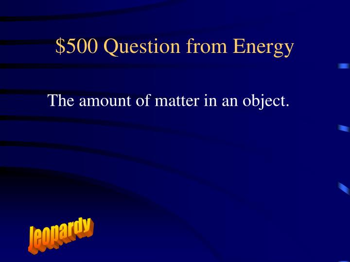 $500 Question from Energy