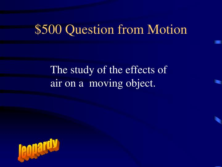 $500 Question from Motion