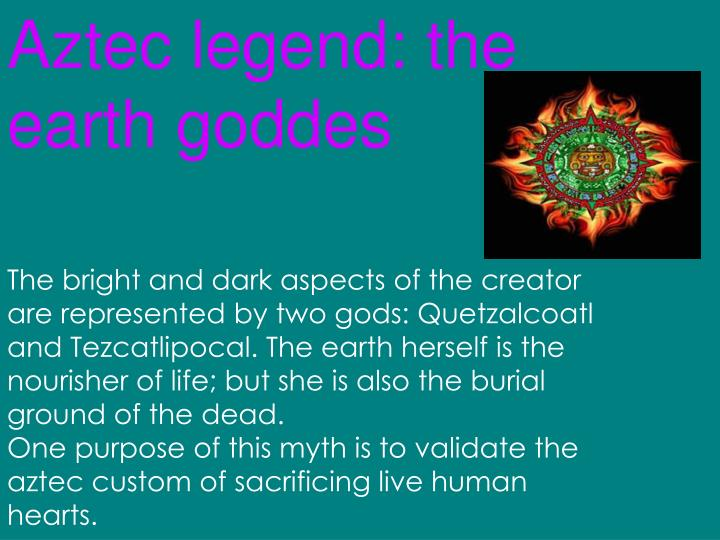 Aztec legend: the earth goddes