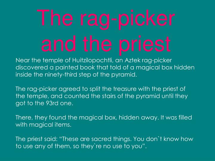 The rag-picker and the priest