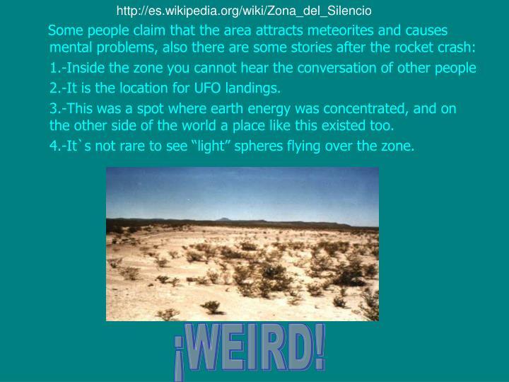 http://es.wikipedia.org/wiki/Zona_del_Silencio
