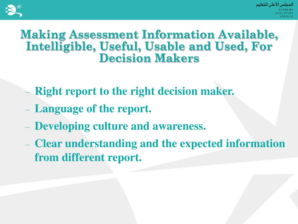 Making Assessment Information Available, Intelligible, Useful, Usable and Used, For Decision Makers